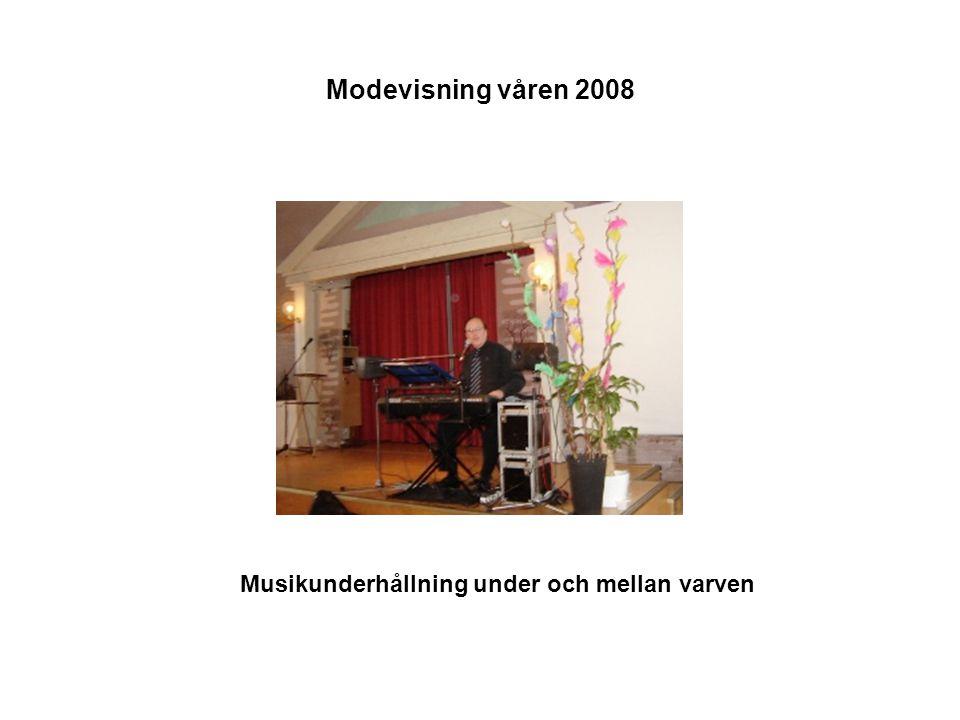 Modevisning våren 2008 Musikunderhållning under och mellan varven