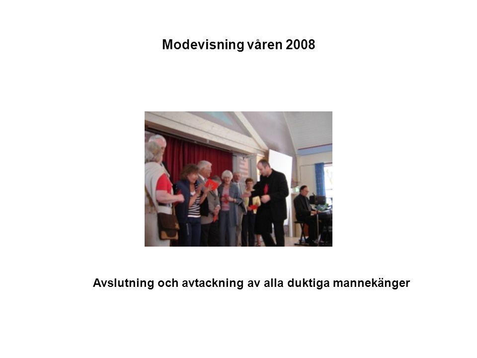 Modevisning våren 2008 Avslutning och avtackning av alla duktiga mannekänger