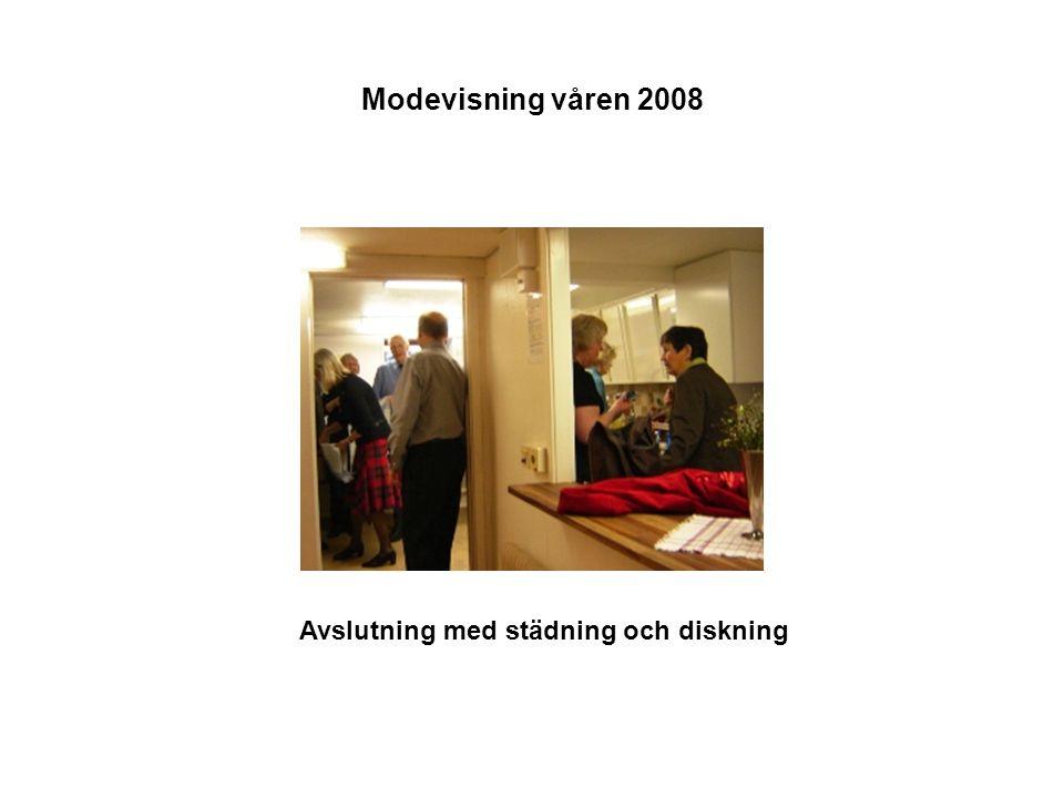 Modevisning våren 2008 Avslutning med städning och diskning
