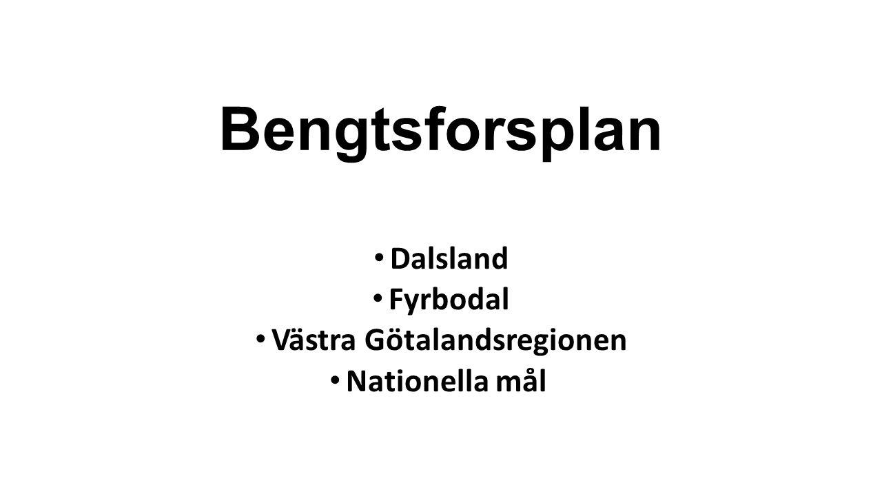 Bengtsforsplan Dalsland Fyrbodal Västra Götalandsregionen Nationella mål