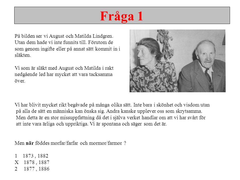 På bilden ser vi August och Matilda Lindgren. Utan dem hade vi inte funnits till. Förutom de som genom ingifte eller på annat sätt kommit in i släkten