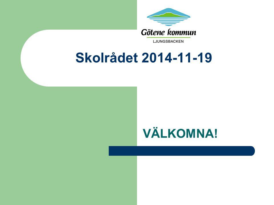 Skolrådet 2014-11-19 VÄLKOMNA!