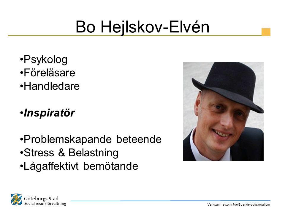 Verksamhetsområde Boende och socialjour Bo Hejlskov-Elvén Psykolog Föreläsare Handledare Inspiratör Problemskapande beteende Stress & Belastning Lågaf