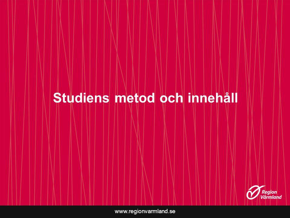 www.regionvarmland.se Studiens metod och innehåll