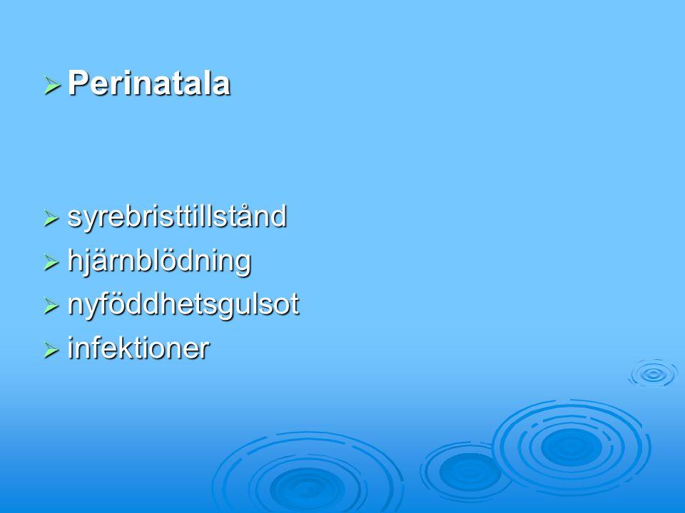  Perinatala  syrebristtillstånd  hjärnblödning  nyföddhetsgulsot  infektioner