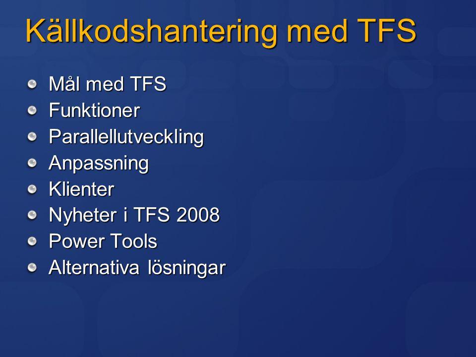 Mål med TFS Skalbarhet Treskiktad arkitektur SQL Server 2005 Stöd för stora team Lagring begränsas bara av SQL Server och hårdvara Tillförlitlighet Atomära incheckningar Säkerhet Distribuerad utveckling HTTP Transport Proxy Server Visual Studio MSSQL/TCP SOAP / HTTP(S) Version Control Service VSTS Application Tier SQL Server 2005