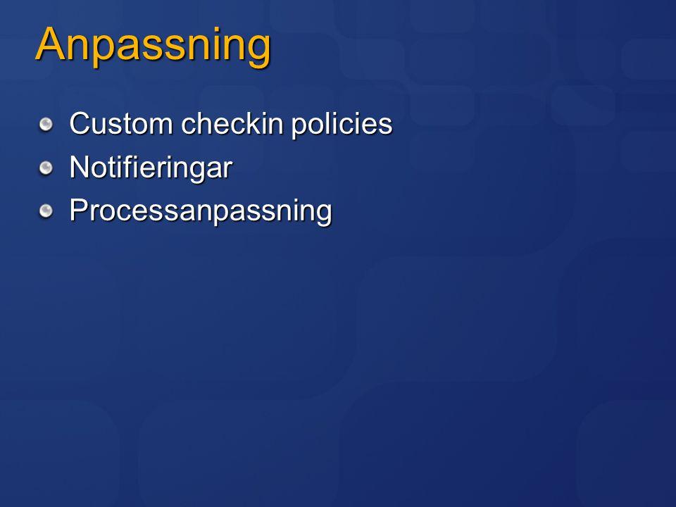 Anpassning Custom checkin policies NotifieringarProcessanpassning