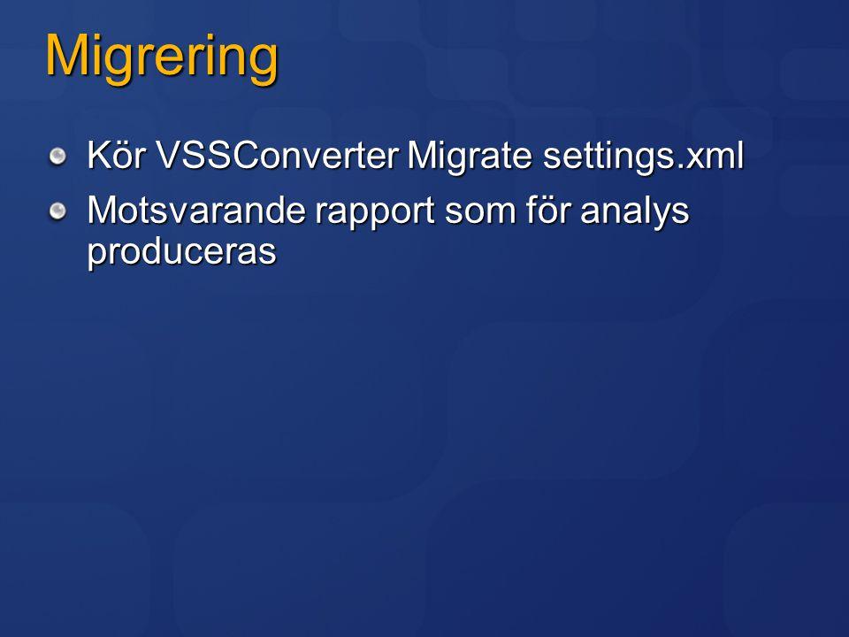 VSSConverterGUI UI för hantering av xml filer Måste köras från samma folder som VSSConverter.exe Ännu ej uppdaterad för TFS 2008 Ladda ner från CodePlex http://www.codeplex.com/VssConverterGui