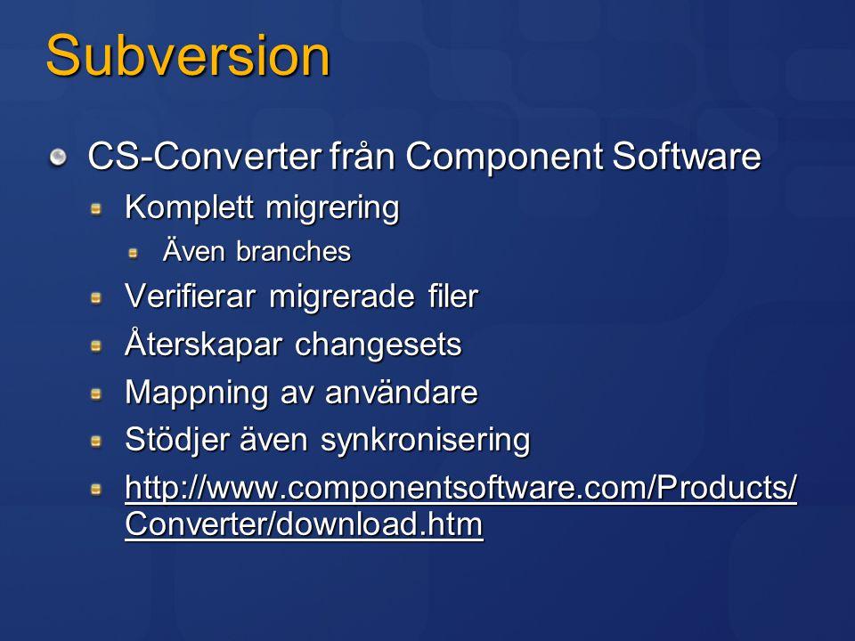 Subversion SVN-2-TFS Migrerar komplett historik Hanterar branches Gränssnitt för mappning av användare http://www.kyrosoft.com/products.htm