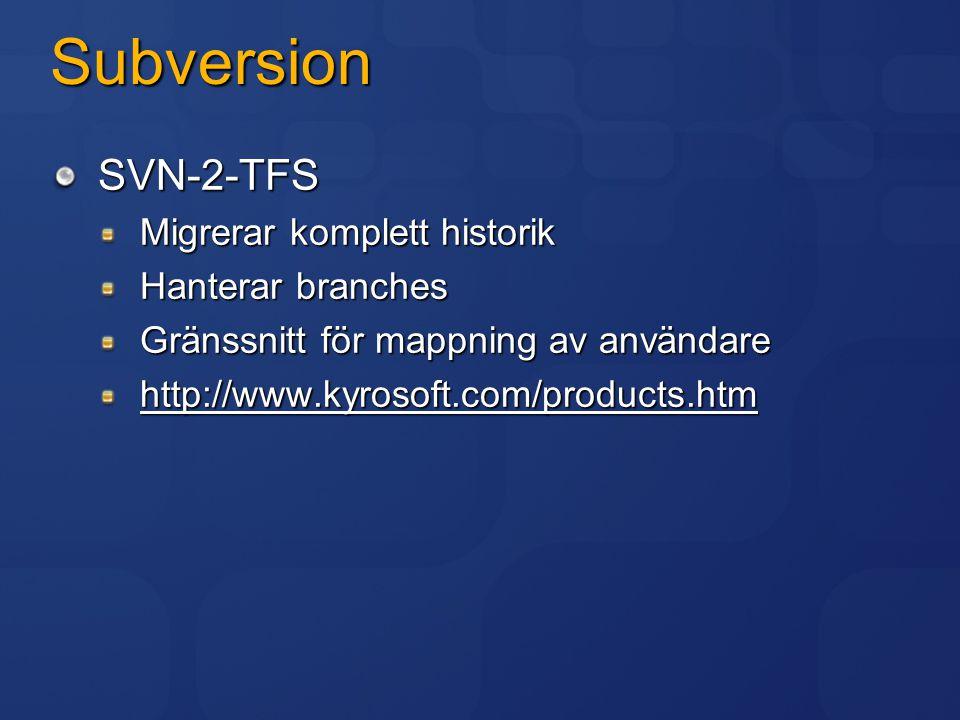 CVS Migrera via SVN Relativt enkelt att migrera CVS till SVN CS-Converter från Component Software Direkt import till TFS