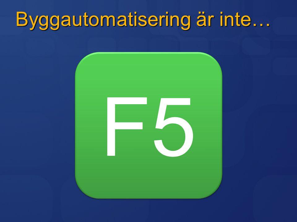 Byggautomatisering är inte… F5