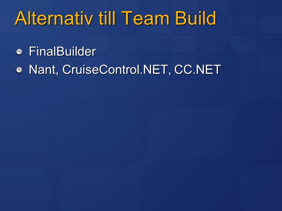 Alternativ till Team Build FinalBuilder Nant, CruiseControl.NET, CC.NET