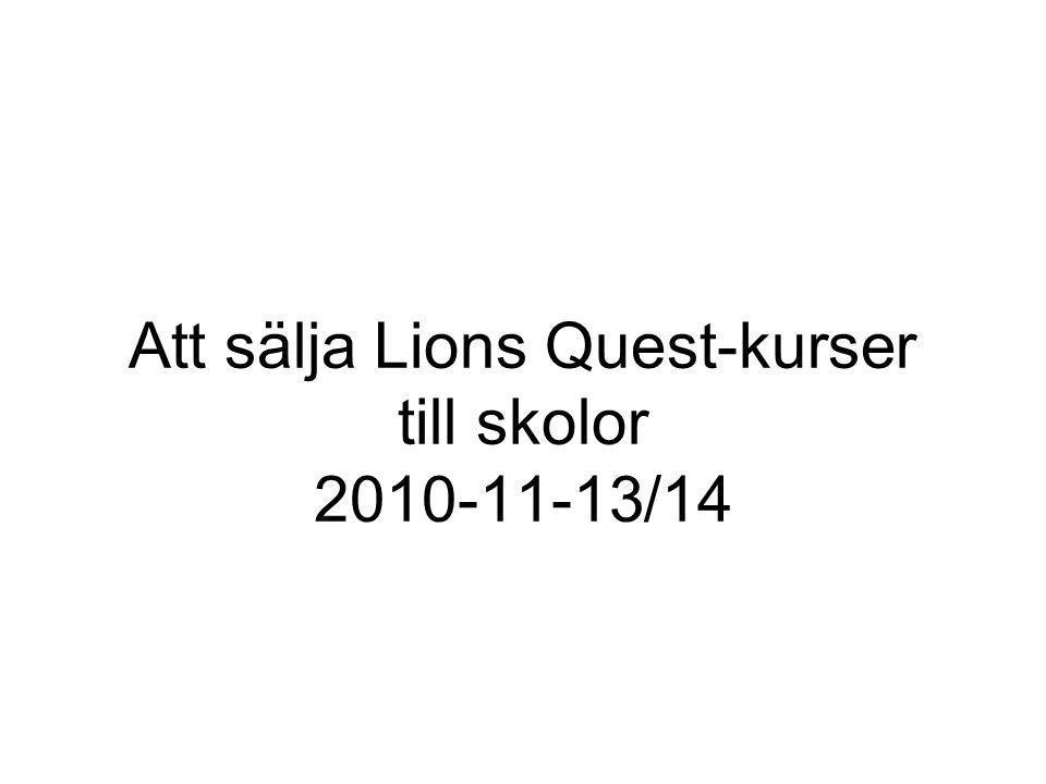 Förberedelser – ta reda på allt om skolan i förväg Har haft Lions Quest kurs förut – när.