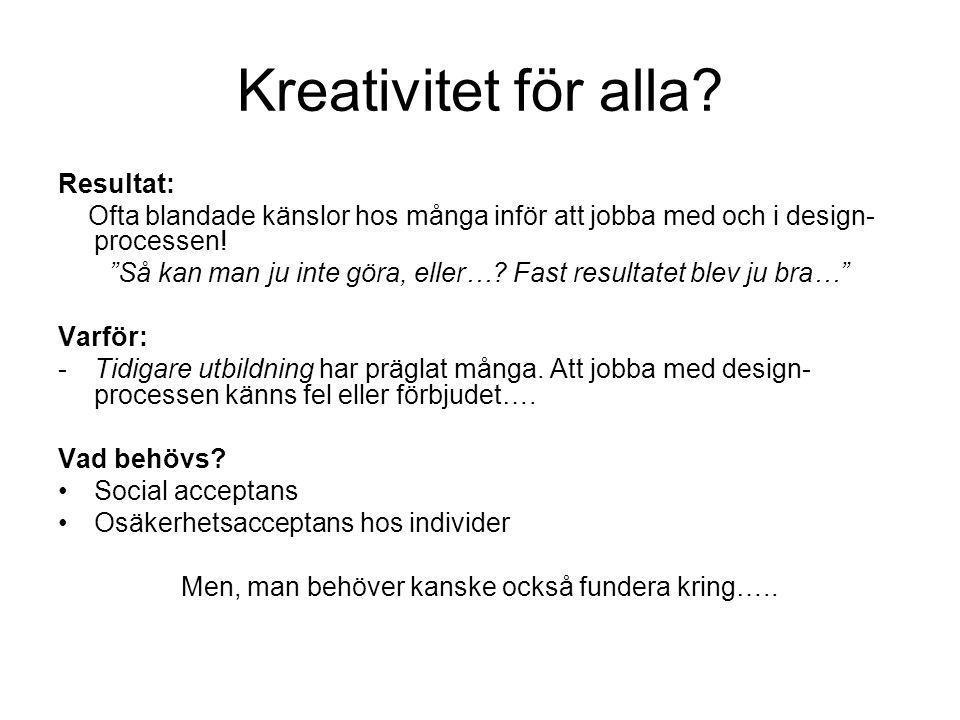 Kreativitet för alla.
