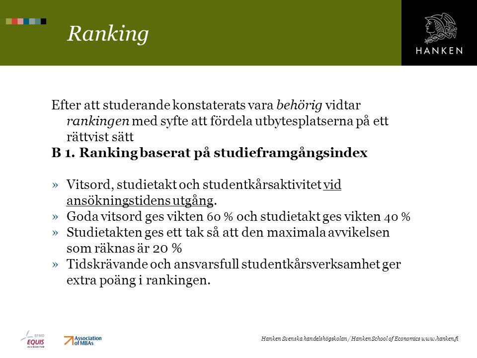 Ranking Efter att studerande konstaterats vara behörig vidtar rankingen med syfte att fördela utbytesplatserna på ett rättvist sätt B 1. Ranking baser