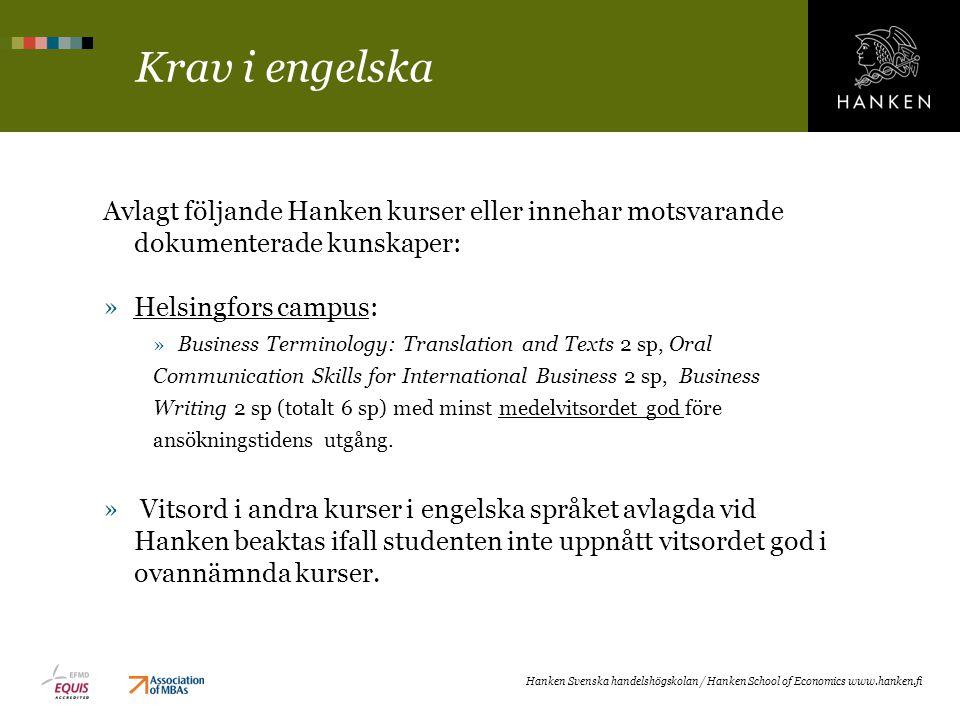 Krav i engelska Avlagt följande Hanken kurser eller innehar motsvarande dokumenterade kunskaper: »Helsingfors campus: »Business Terminology: Translati
