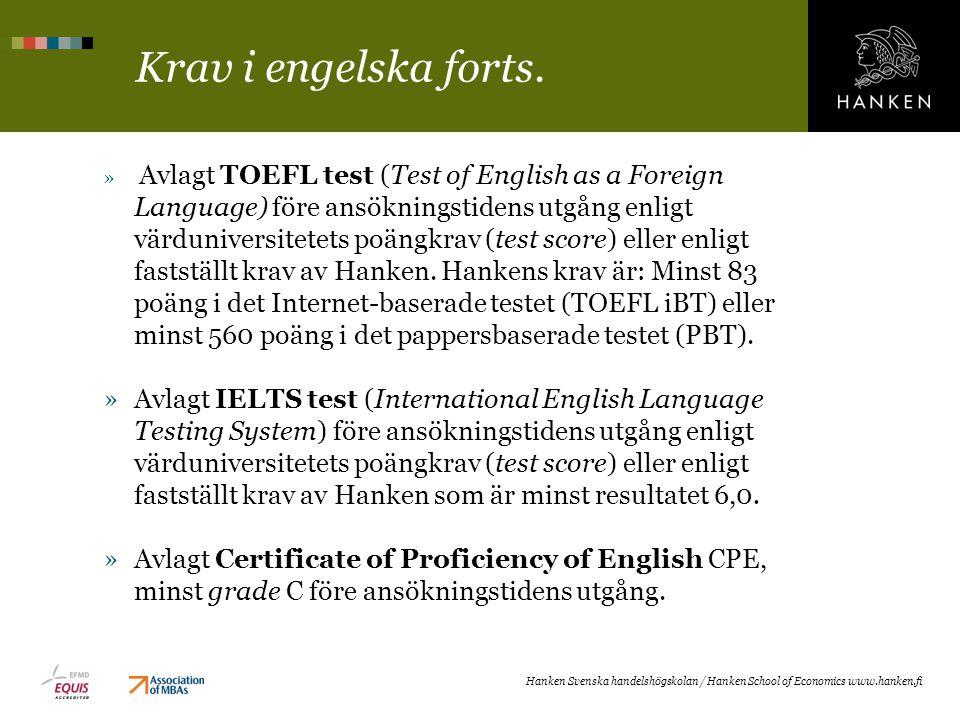 Krav i engelska forts. » Avlagt TOEFL test (Test of English as a Foreign Language) före ansökningstidens utgång enligt värduniversitetets poängkrav (t