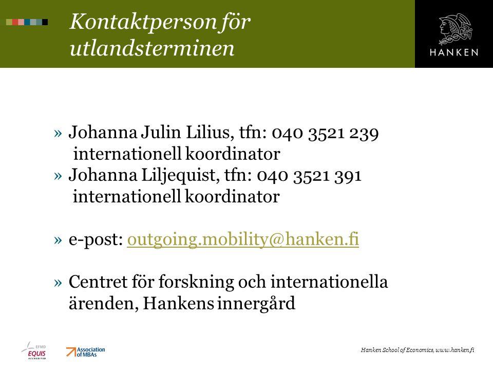 Hanken School of Economics, www.hanken.fi Kontaktperson för utlandsterminen »Johanna Julin Lilius, tfn: 040 3521 239 internationell koordinator »Johan