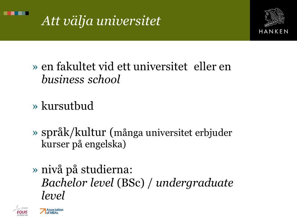 Att välja universitet »en fakultet vid ett universitet eller en business school »kursutbud »språk/kultur ( många universitet erbjuder kurser på engels