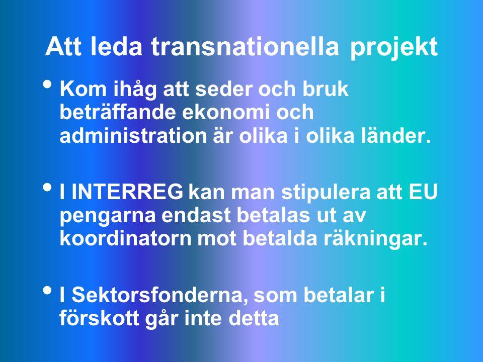 Att leda transnationella projekt Kom ihåg att seder och bruk beträffande ekonomi och administration är olika i olika länder.
