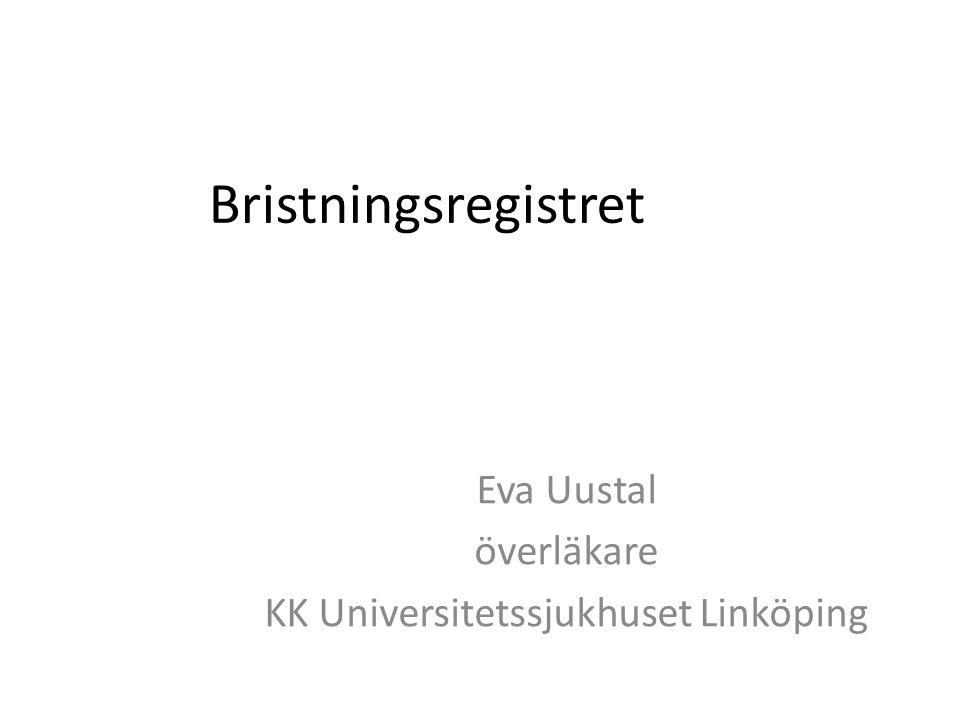 Bristningsregistret Eva Uustal överläkare KK Universitetssjukhuset Linköping