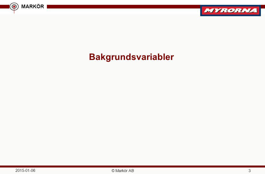 MARKÖR 2015-01-06 © Markör AB 4 Kön, ålder och utbildningsnivå