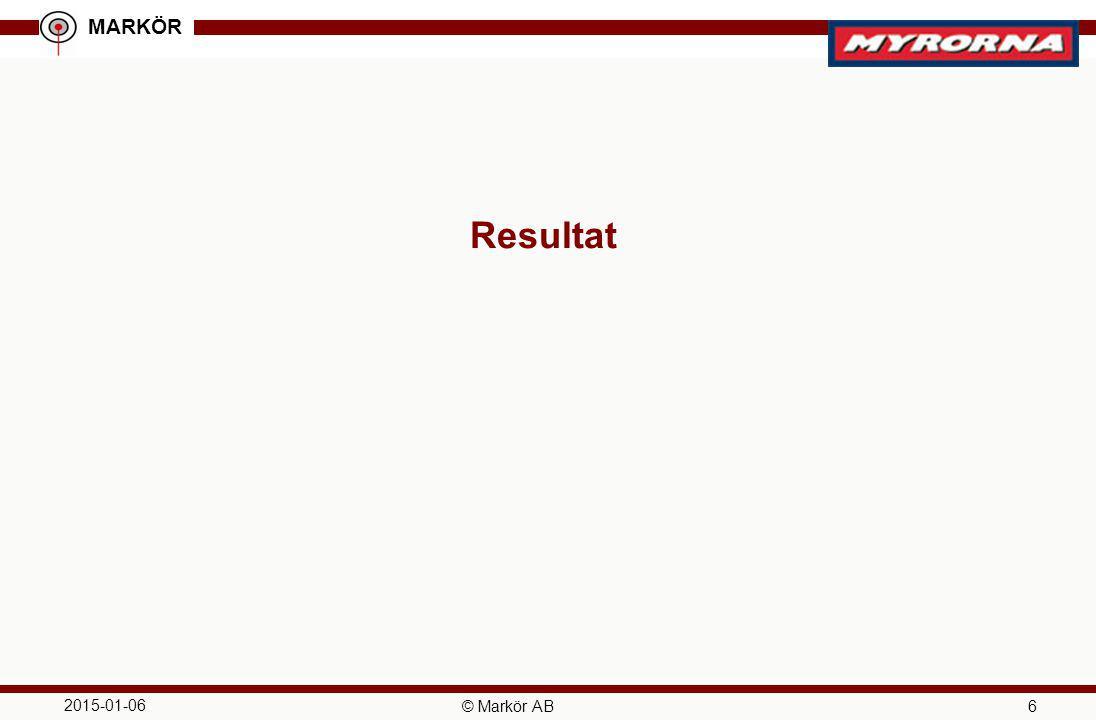 MARKÖR 2015-01-06 © Markör AB 6 Resultat