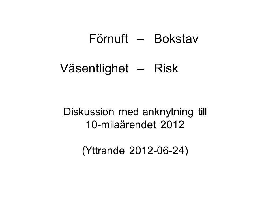 Förnuft Väsentlighet – Bokstav – Risk Diskussion med anknytning till 10-milaärendet 2012 (Yttrande 2012-06-24)