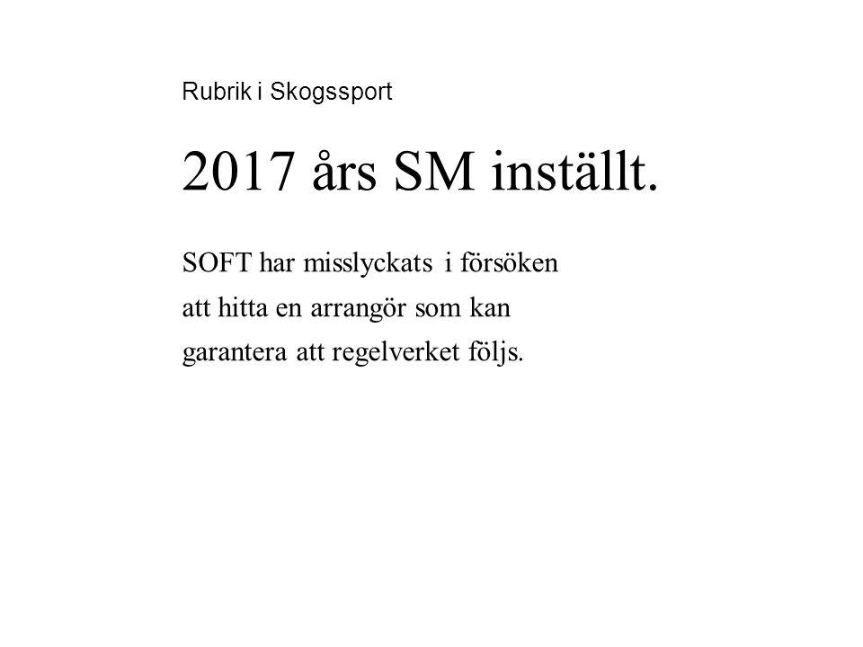 Rubrik i Skogssport 2017 års SM inställt.