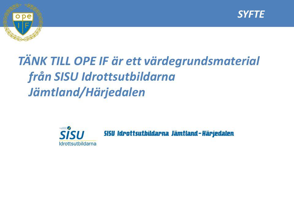 SYFTE TÄNK TILL OPE IF är ett värdegrundsmaterial från SISU Idrottsutbildarna Jämtland/Härjedalen