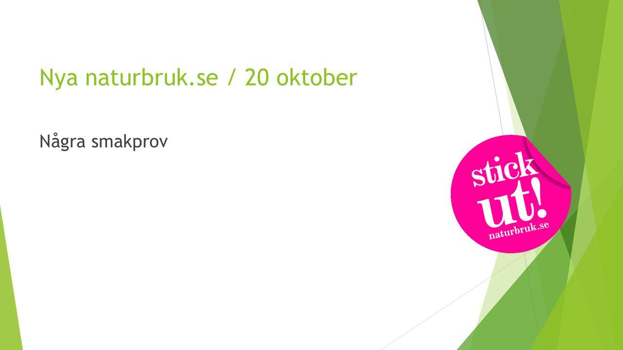 Nya naturbruk.se / 20 oktober Några smakprov