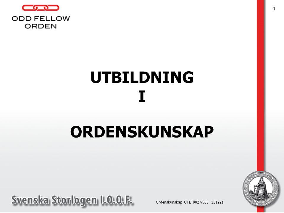 UTBILDNING I ORDENSKUNSKAP 1 Ordenskunskap UTB-002 v500 131221