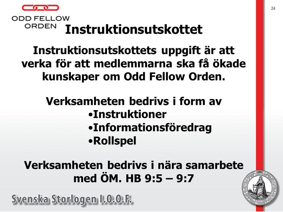 Instruktionsutskottet Instruktionsutskottets uppgift är att verka för att medlemmarna ska få ökade kunskaper om Odd Fellow Orden. Verksamheten bedrivs