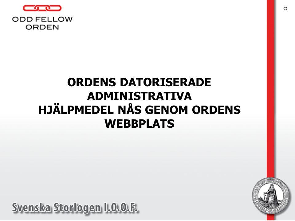 ORDENS DATORISERADE ADMINISTRATIVA HJÄLPMEDEL NÅS GENOM ORDENS WEBBPLATS 33