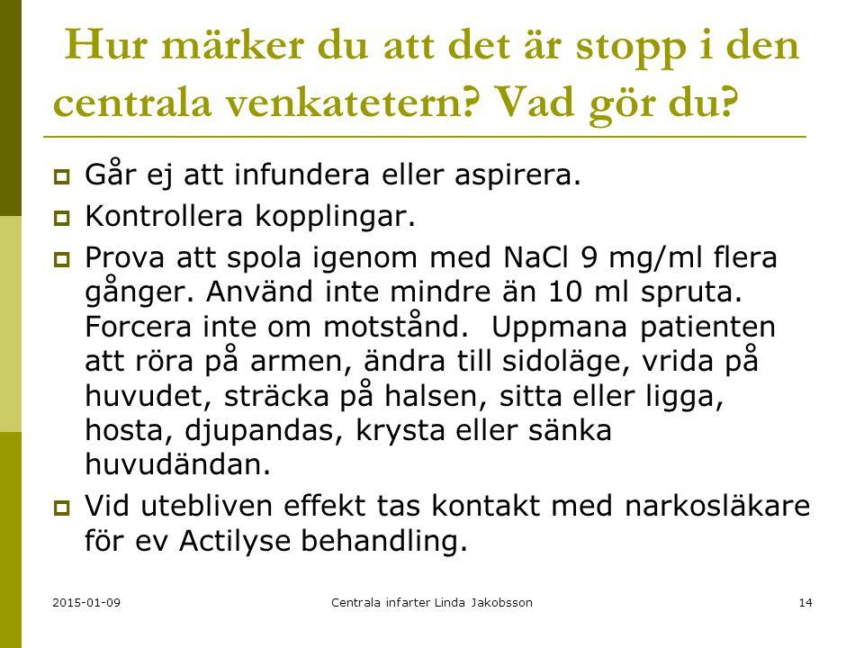 2015-01-09Centrala infarter Linda Jakobsson14 Hur märker du att det är stopp i den centrala venkatetern.