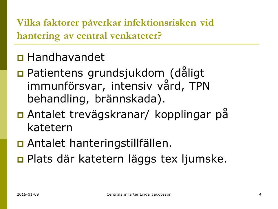 2015-01-09Centrala infarter Linda Jakobsson15 Vad ska du göra dagligen hos patienter som har en central venkateter och varför.