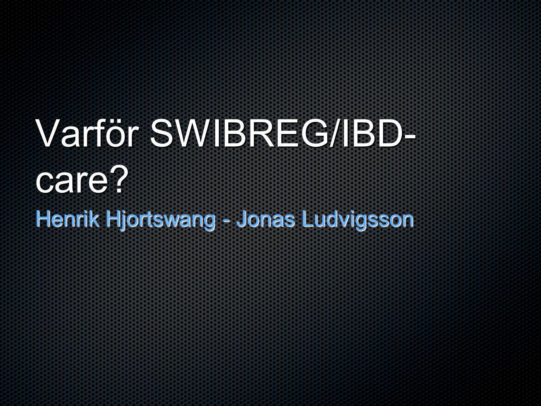 Lärande Vårdprogram - implementeras i Swibreg Randomiserade kliniska prövningar - implementeras i Swibreg Lättare att diskutera patienter grafiskt.