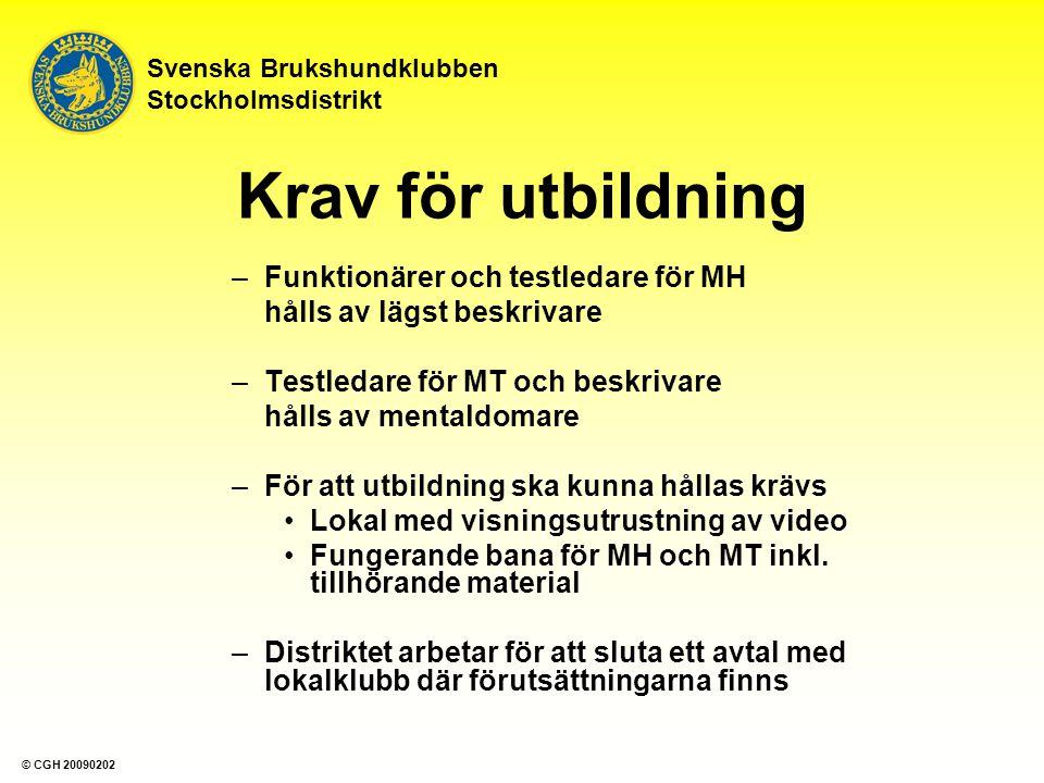 Svenska Brukshundklubben Stockholmsdistrikt –Funktionärer och testledare för MH hålls av lägst beskrivare –Testledare för MT och beskrivare hålls av m