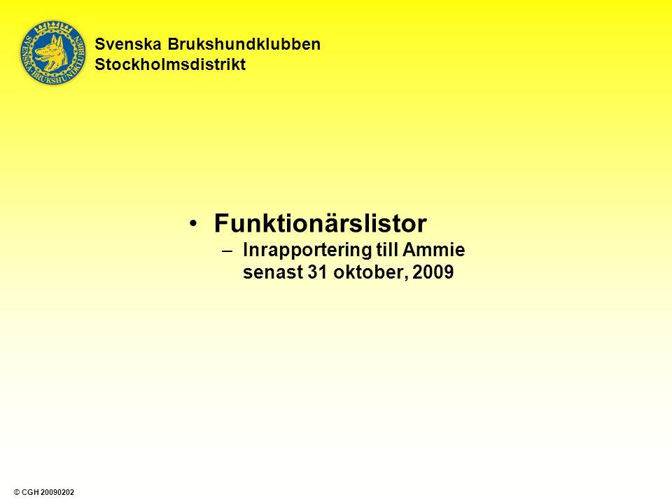 Svenska Brukshundklubben Stockholmsdistrikt Funktionärslistor –Inrapportering till Ammie senast 31 oktober, 2009 © CGH 20090202