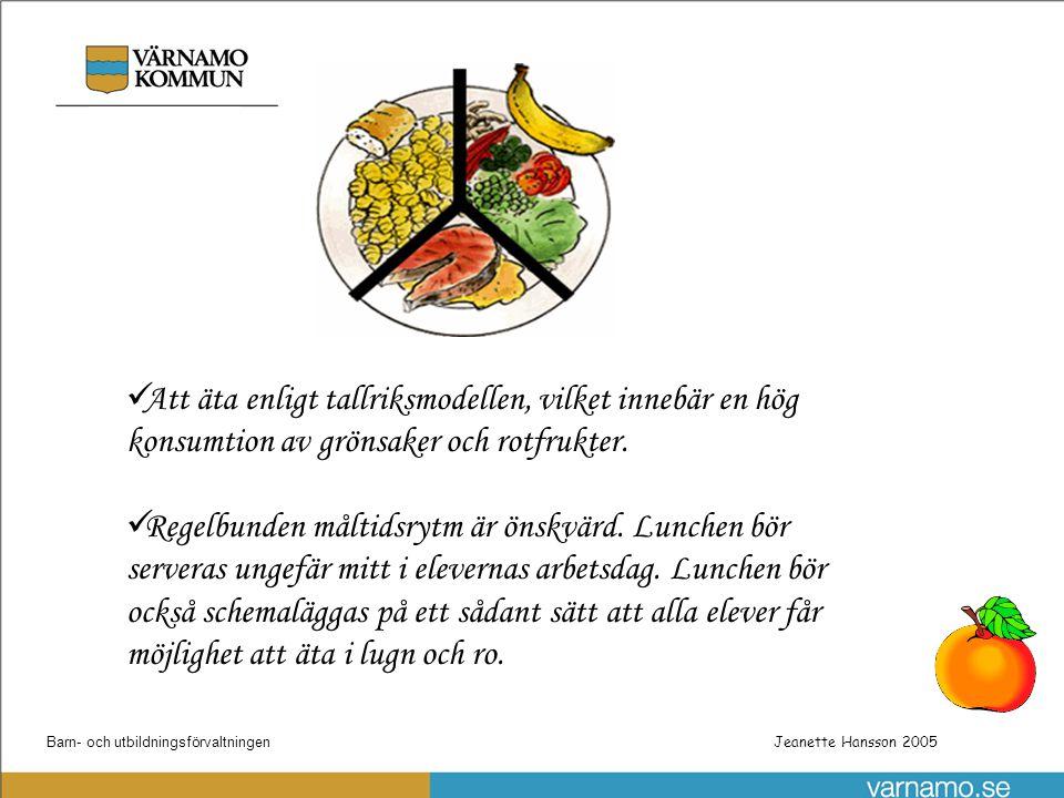 Barn- och utbildningsförvaltningenPatrik Gustafsson Utbyggnad steg 1 av skolnätet Jeanette Hansson 2005 Personer med behov av specialkost beroende på medicinska, etniska och religiösa skäl bör kunna erbjudas detta.