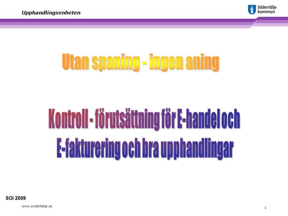 www.sodertalje.se 1 Upphandlingsenheten SOI 2009 SOI 2009