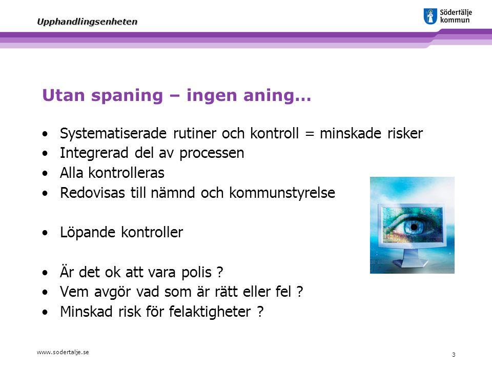 www.sodertalje.se 24 Upphandlingsenheten Effekter Effekter av styrning i samband med offentliga inköp Högre avtalstrohet.