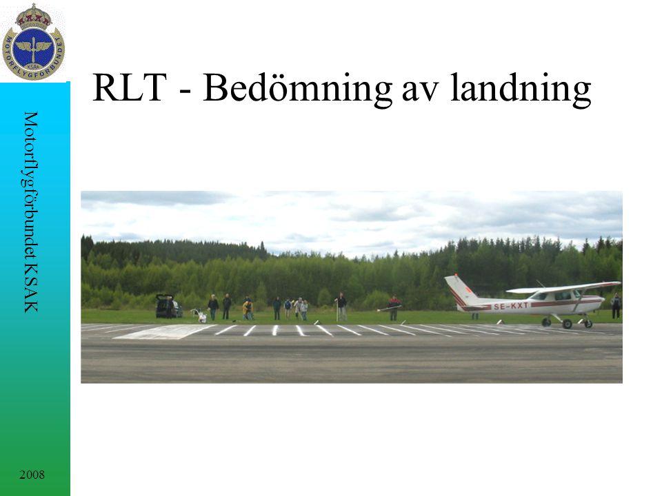 2008 Motorflygförbundet KSAK RLT - Bedömning av landning