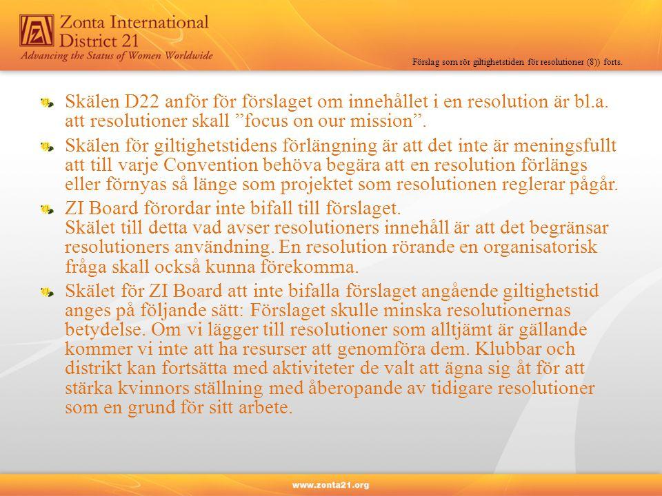 Förslag som rör giltighetstiden för resolutioner (8)) forts.