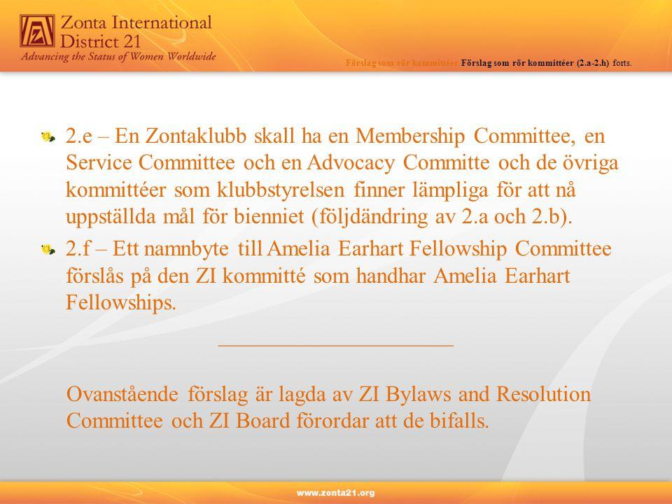 Förslag som rör kommittéer Förslag som rör kommittéer (2.a-2.h) forts.