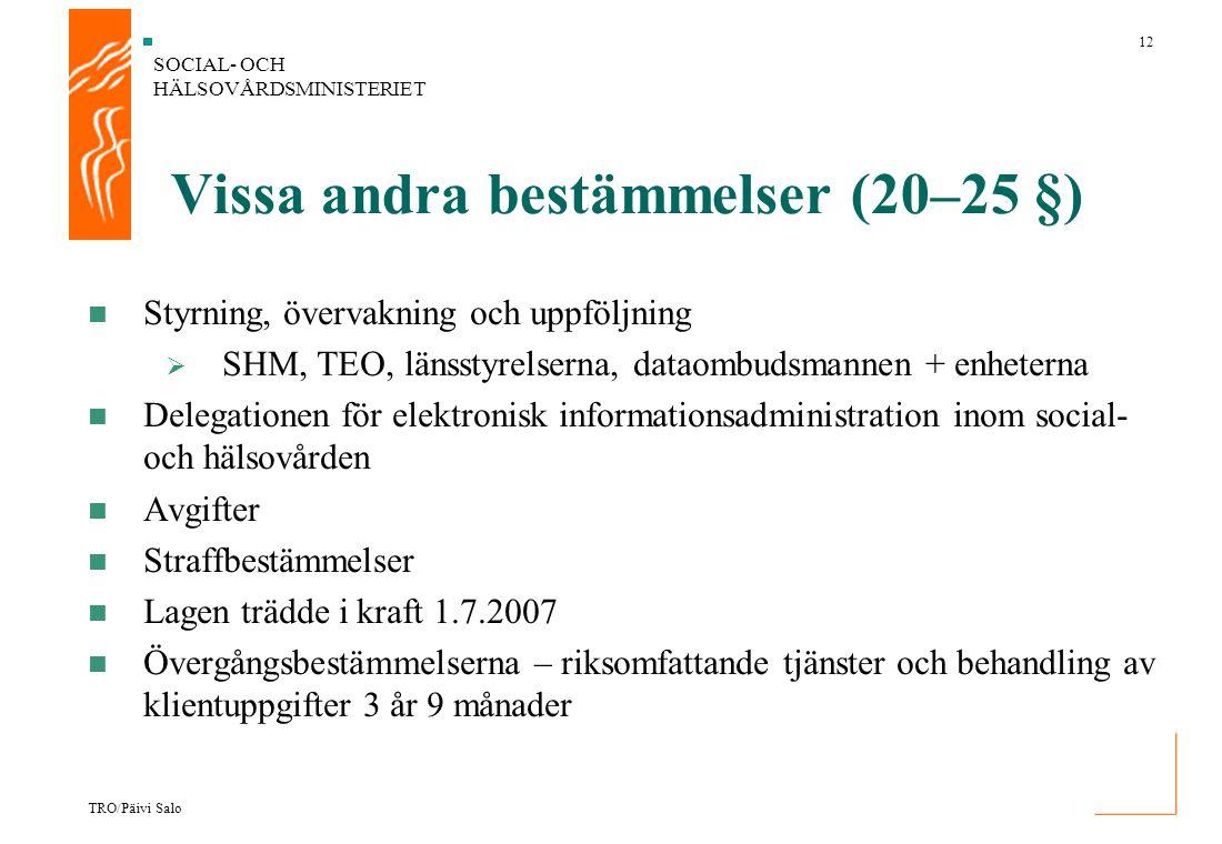 SOCIAL- OCH HÄLSOVÅRDSMINISTERIET 12 TRO/Päivi Salo Vissa andra bestämmelser (20–25 §) Styrning, övervakning och uppföljning  SHM, TEO, länsstyrelser