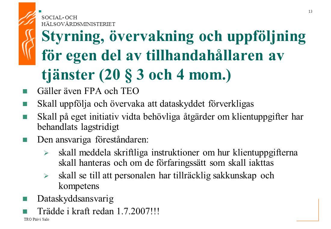 SOCIAL- OCH HÄLSOVÅRDSMINISTERIET 13 TRO/Päivi Salo Styrning, övervakning och uppföljning för egen del av tillhandahållaren av tjänster (20 § 3 och 4