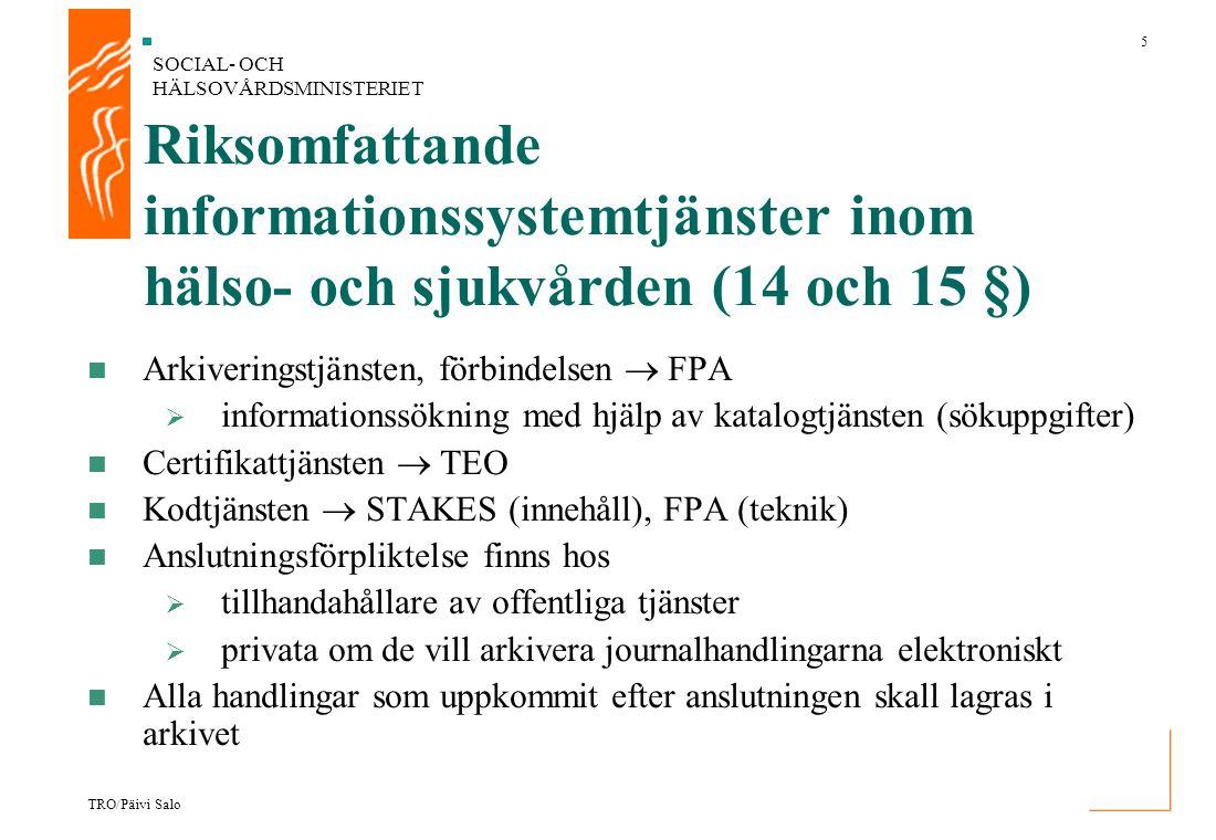 SOCIAL- OCH HÄLSOVÅRDSMINISTERIET 5 TRO/Päivi Salo Riksomfattande informationssystemtjänster inom hälso- och sjukvården (14 och 15 §) Arkiveringstjäns