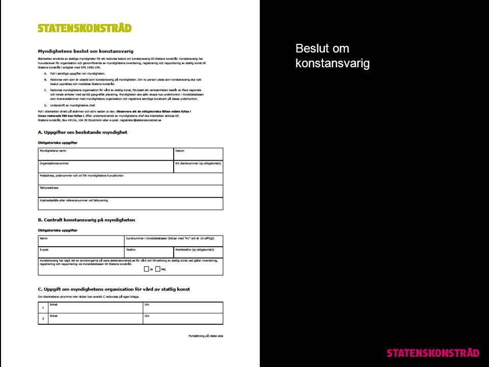 Grundinventering Registrering Rapportering Årlig inventering Uppdatering av Konstdatabasen Rapportering