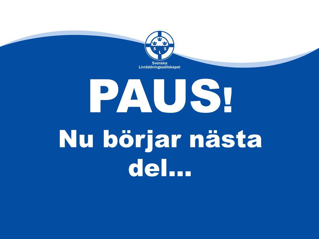 PAUS ! Nu börjar nästa del…